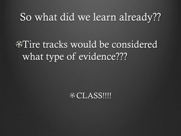 So what did we learn already??