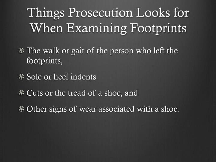 Things Prosecution Looks for When Examining Footprints