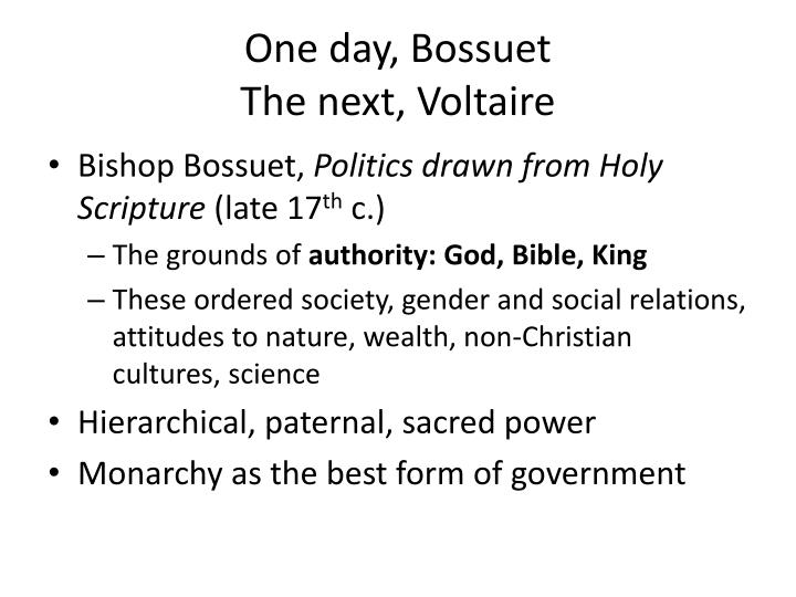 One day bossuet the next voltaire