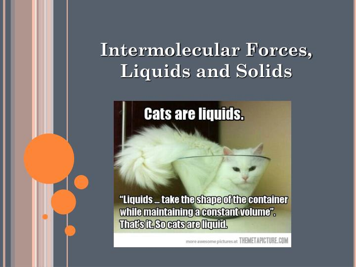 intermolecular forces liquids and solids n.