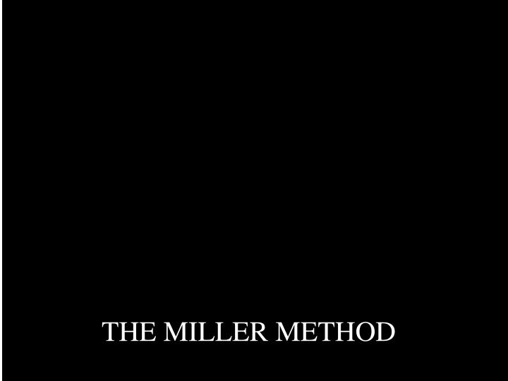 a review of the miller method n.