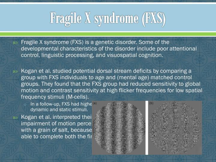 Fragile X syndrome (FXS)