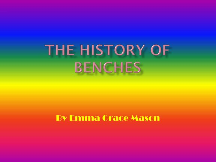 the history of benches n.