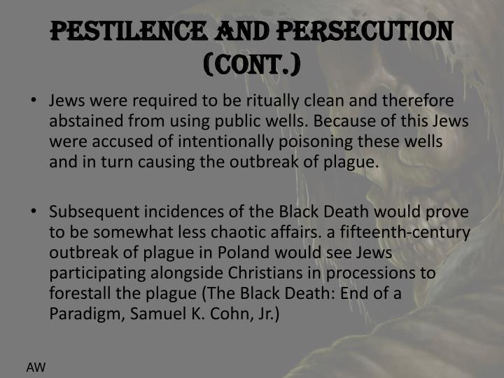 Pestilence and Persecution (Cont.)
