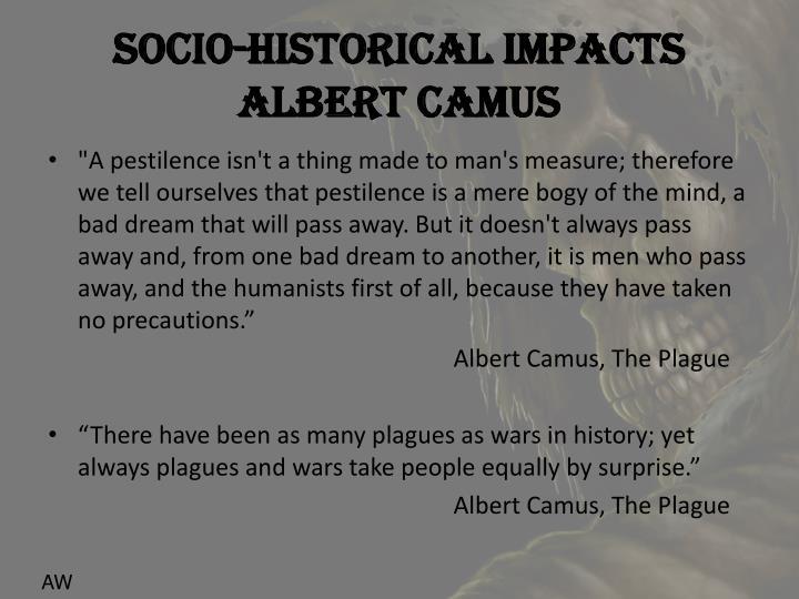Socio historical impacts albert camus