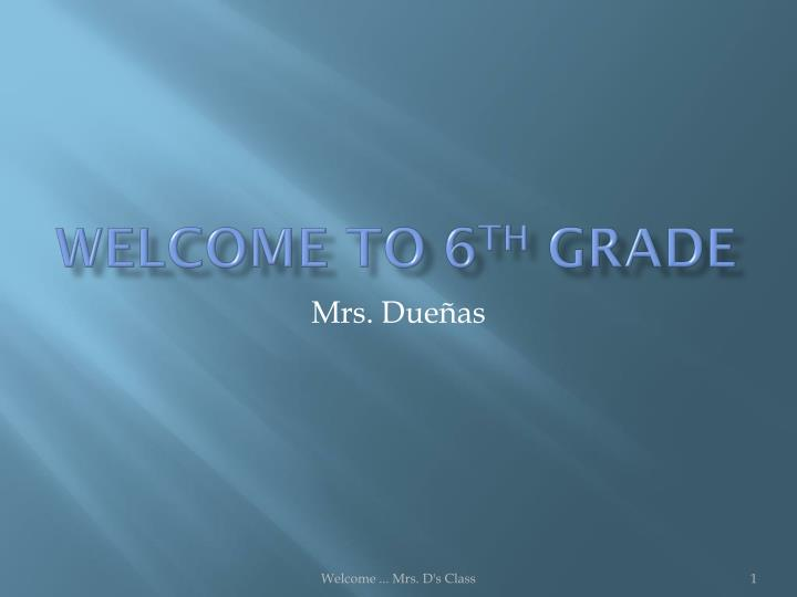 welcome to 6 th grade n.