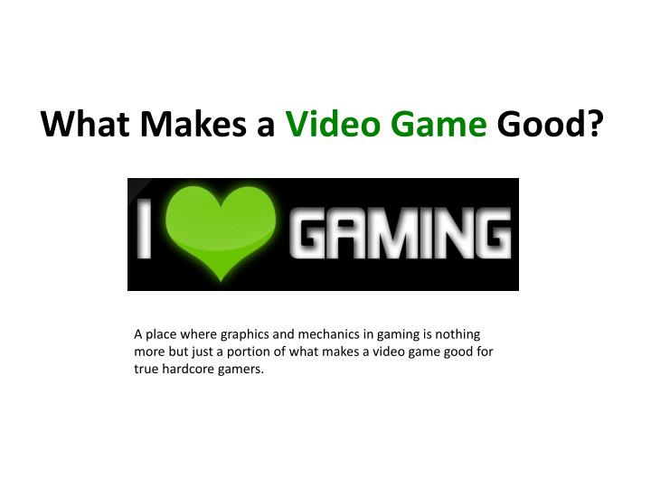 what makes a video game good n.