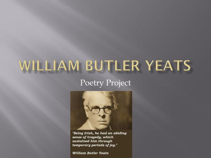 a biography of william butler yeats In his creative work, including poems william butler yeats interested in fairy tales, sagas, in kabala, in tarot cards and in the indian philosophy.