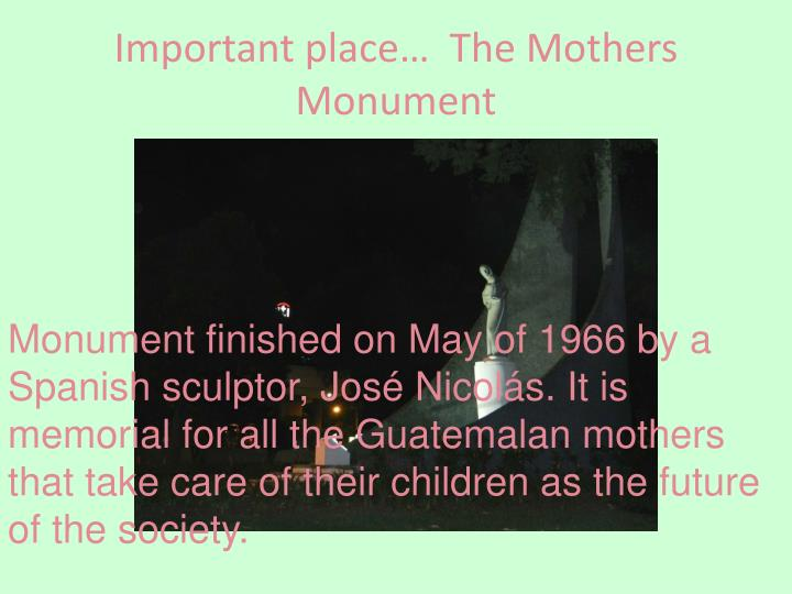 Important place…  The Mothers Monument