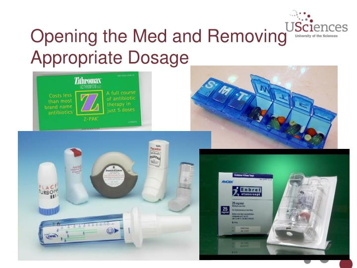 Opening the Med and Removing Appropriate Dosage