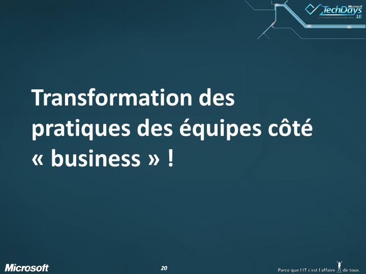 Transformation des pratiques des équipes côté «business» !