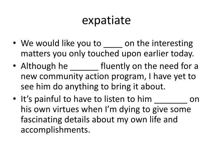 expatiate
