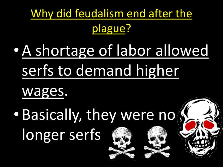Why did feudalism end after the plague