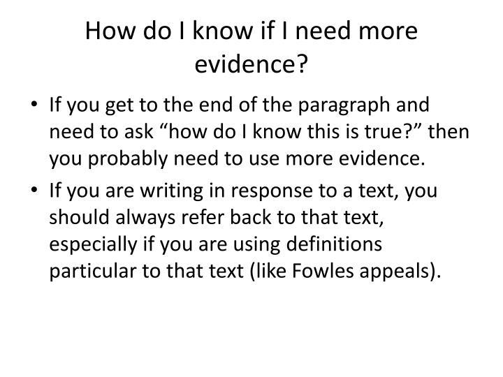 How do I know if I need more evidence?