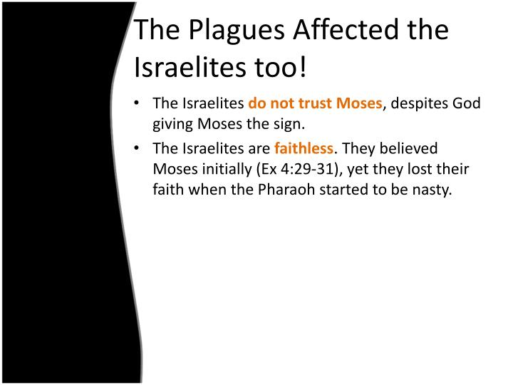 The Plagues Affected the Israelites too!