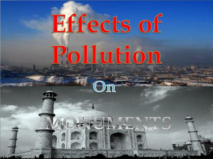 effect of pollution on heritage