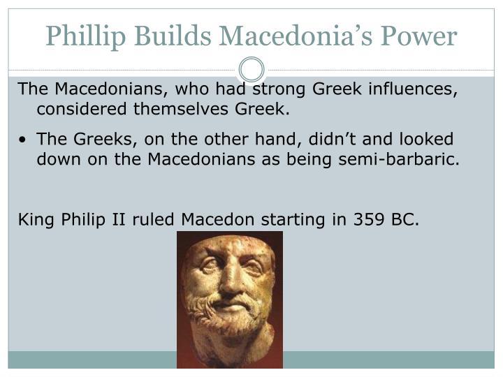 Phillip builds macedonia s power