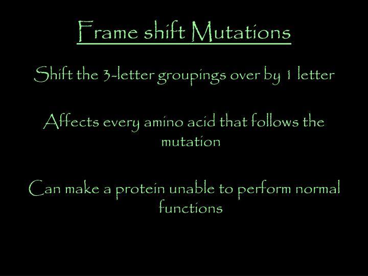 Frame shift Mutations