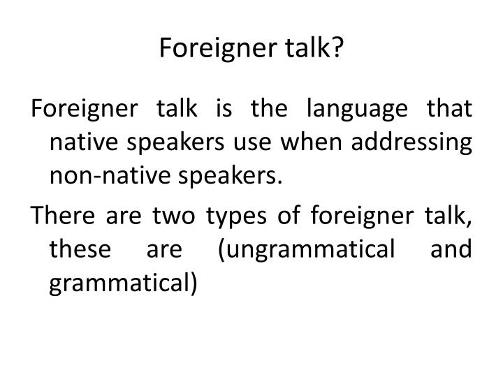 Foreigner Talk?