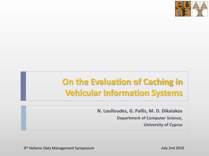 on the evaluation of caching in vehicular information systems n.