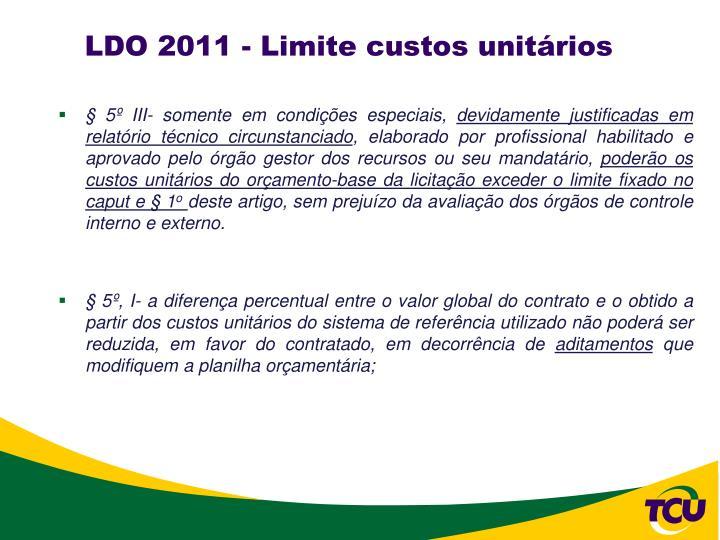 LDO 2011 - Limite custos unitários