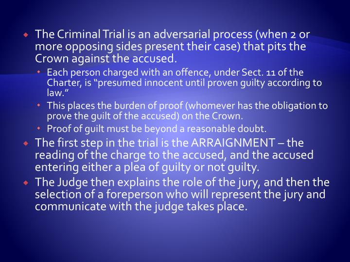 discretion in the criminal trial process Examine the role of discretion in the criminal trial process within the criminal trial process, natural tensions ordinarily occur between all participants and procedures of which the system operates, for example investigation, trial and sentencing are three key processes within the criminal justice system that require an appropriate amount of discretion in order to properly and lawfully.