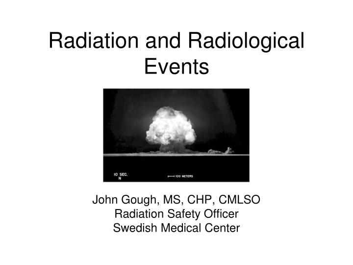 radiation and radiological events n.