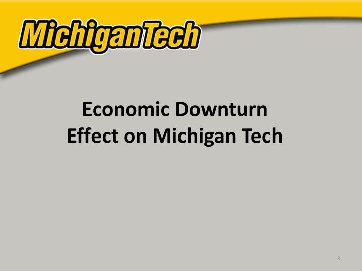 Economic downturn effect on michigan tech