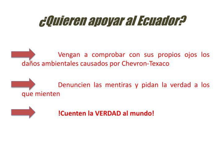 ¿Quieren apoyar al Ecuador?
