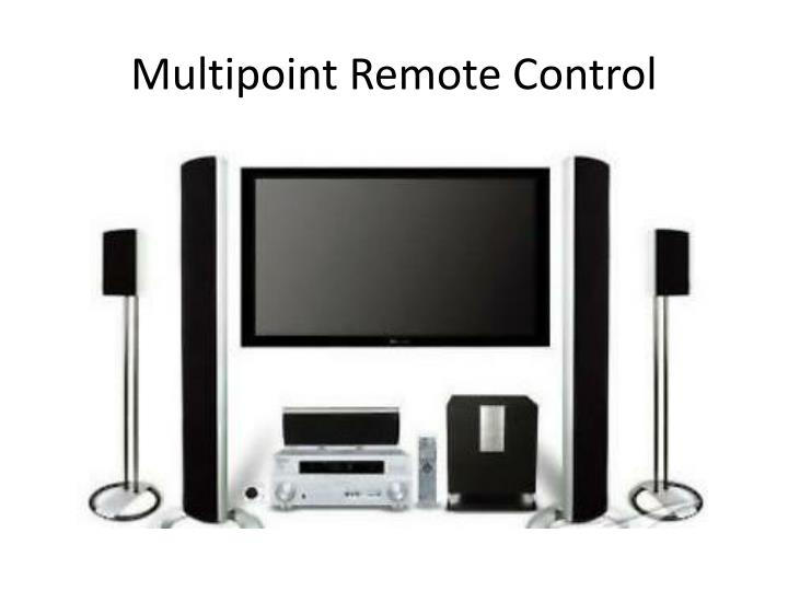 Multipoint Remote Control