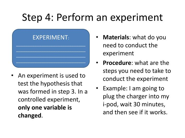 Step 4: Perform an experiment