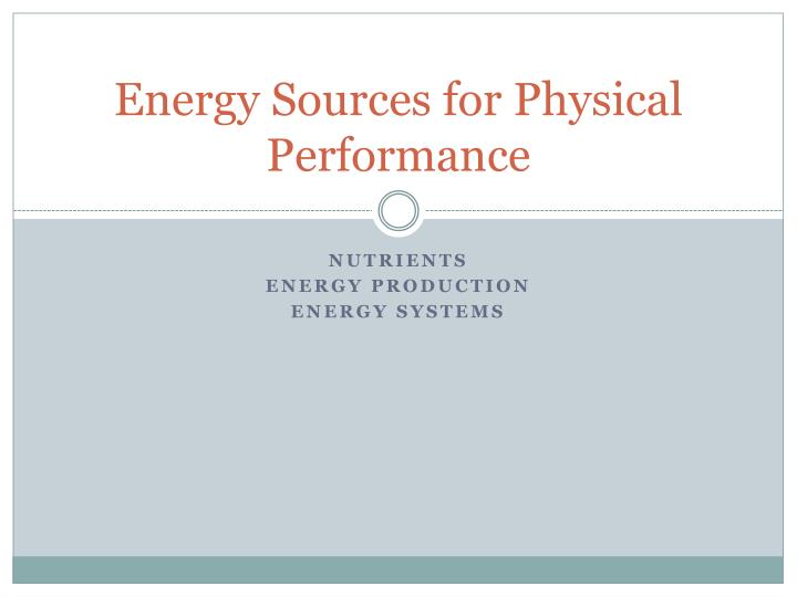 energy sources for physical performance n.