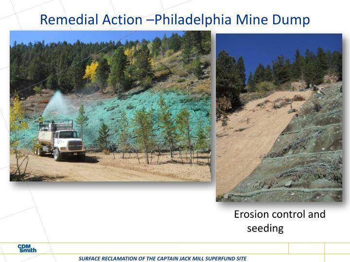 Remedial Action –Philadelphia Mine Dump