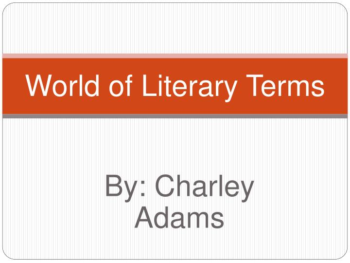 world of literary terms n.