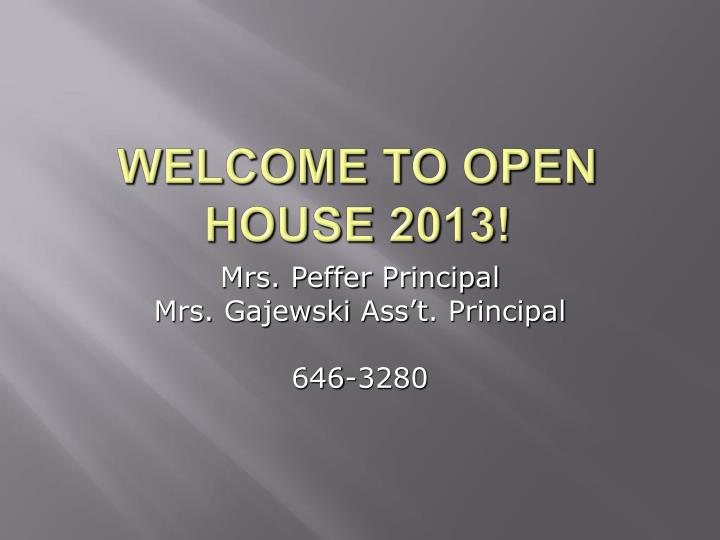 welcome to open house 2013 n.
