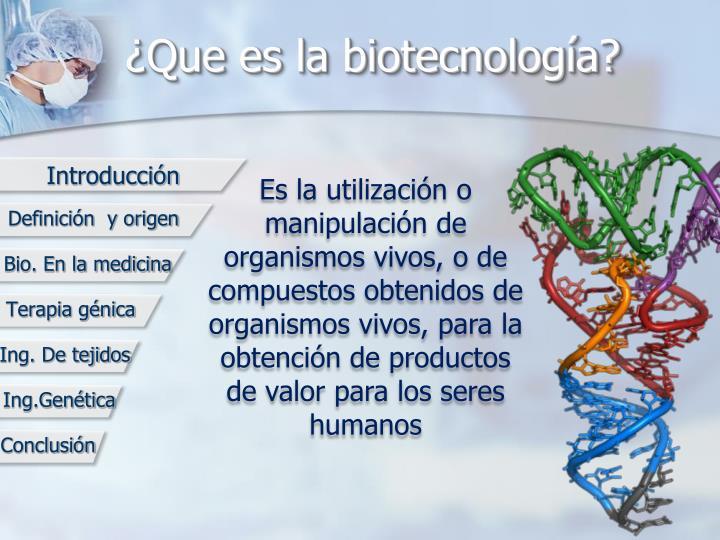 Que es la biotecnolog a