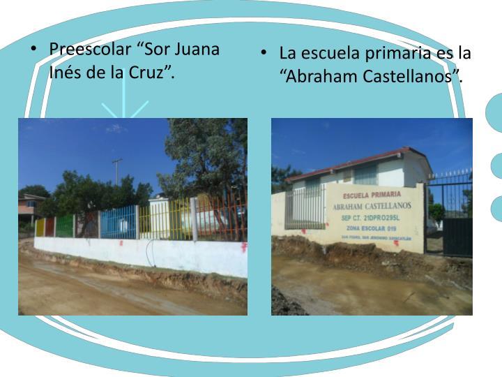 """La escuela primaria es la """"Abraham Castellanos""""."""