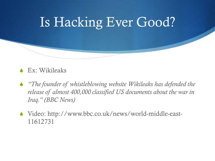 Is Hacking Ever Good?