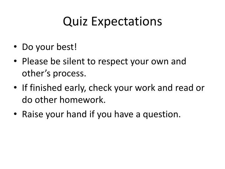 Quiz Expectations