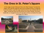 the oreo in st peter s square