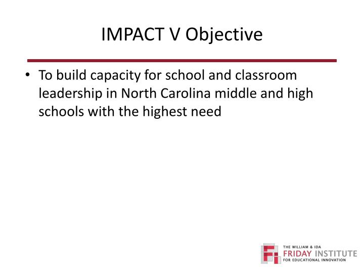 IMPACT V Objective