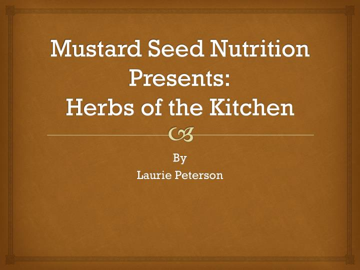 mustard seed nutrition presents herbs of the kitchen n.