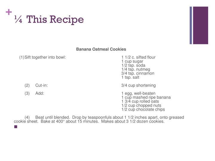 ¼ This Recipe