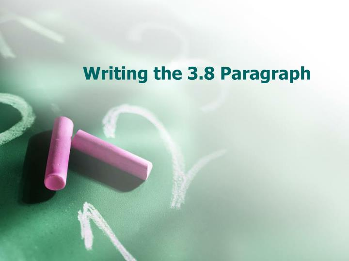 writing the 3 8 paragraph n.