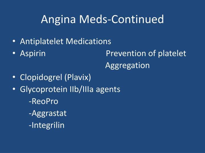 Angina Meds-Continued