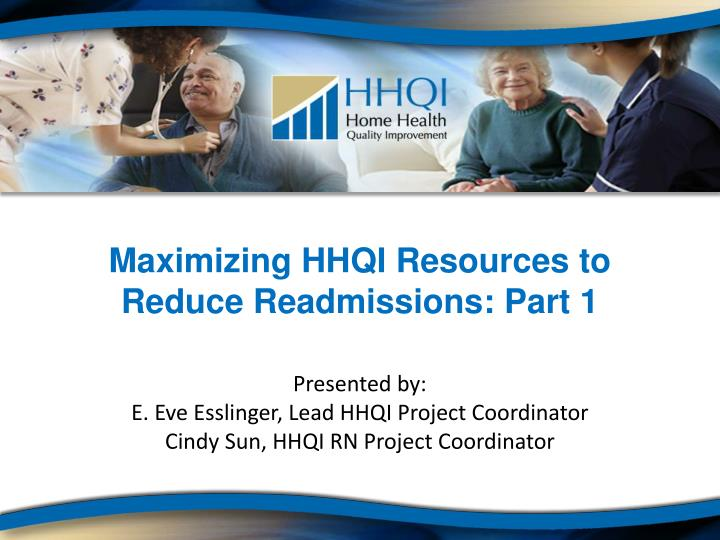 maximizing hhqi resources to reduce readmissions part 1 n.