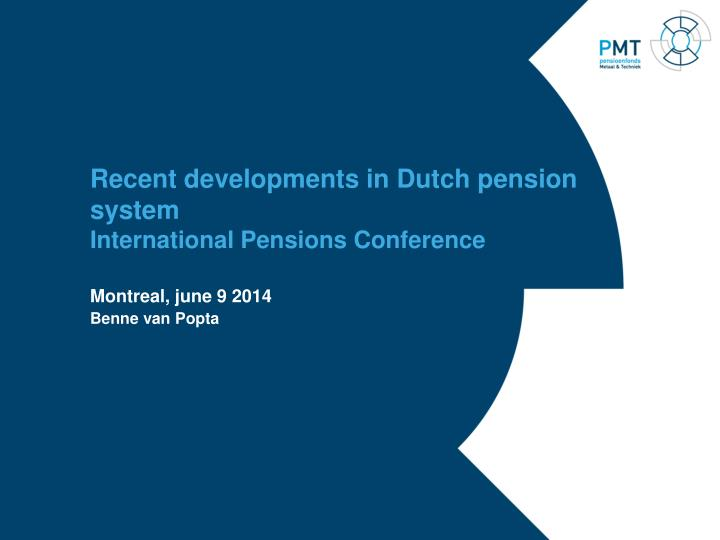 Recent developments in dutch pension system international pensions conference