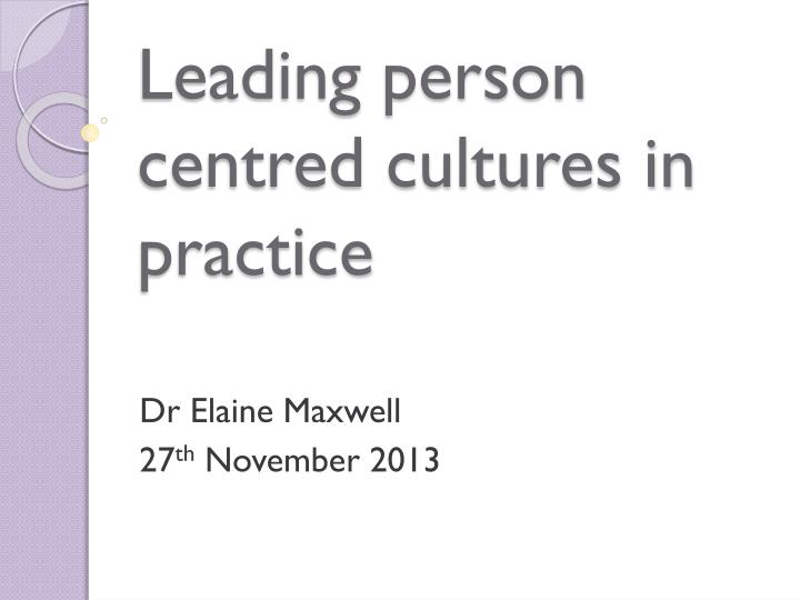 leading person centred cultures in practice n.