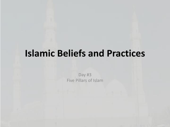 beliefs and practices of islam Beliefs and practices among christians and muslims vary greatly across the world and among certain christianity vs islam anonymous comments (5) february.