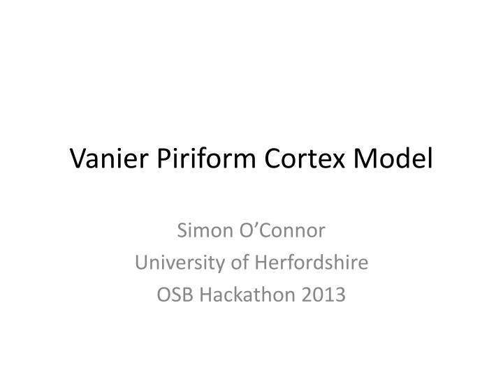 Vanier piriform cortex model